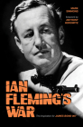 Ian Fleming's War: The Inspiration for 007 Cover Image