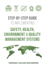 Step by Step Guide to Implementing Safety, Health, Environment and Quality Management Systems (Sustainability #1) Cover Image