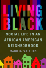 Living Black: Social Life in an African American Neighborhood Cover Image