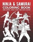 Ninja & Samurai Coloring Book: Shinobi Warriors, Japanese Soldiers, Ronin Fighters And More Cover Image