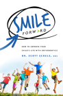 Smile Forward: How to Improve Your Child's Life with Orthodontics Cover Image