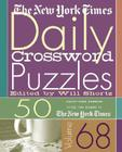 The New York Times Daily Crossword Puzzles Volume 68: 50 Daily-Size Puzzles from the Pages of The New York Times Cover Image