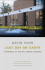 Last Day on Earth: A Portrait of the NIU School Shooter (Association of Writers and Writing Programs Award for Creati #16) Cover Image