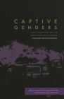Captive Genders: Trans Embodiment and the Prison Industrial Complex, Second Edition Cover Image