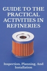 Guide To The Practical Activities In Refineries: Inspection, Planning, And Installation: Refractory Lining In Blast Furnace Cover Image