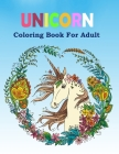 Unicorn Coloring Book For Adult: Beautiful Unicorn Designs for Relaxation Cover Image