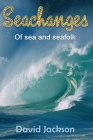 Seachanges: Of Sea and Seafolk Cover Image