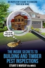 The Inside Secrets to Building and Timber Pest Inspections: An Inspector's Guide Cover Image