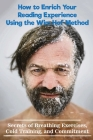 How to Enrich Your Reading Experience Using the Wim Hof Method: Secrets of Breathing Exercises, Cold Training, and Commitment: Wim Hof Cover Image