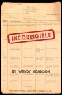 Incorrigible: A Coming-of-Age Memoir of Loss, Addiction & Incarceration Cover Image
