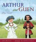 Arthur and Guen: An Original Tale of Young Camelot Cover Image