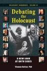 Debating the Holocaust: A New Look at Both Sides (Holocaust Handbooks #32) Cover Image