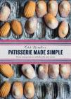 Patisserie Made Simple: From Macarons to Millefeuille and More Cover Image