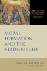 Moral Formation and the Virtuous Life (Ad Fontes: Early Christian Sources) Cover Image
