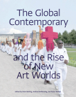 The Global Contemporary and the Rise of New Art Worlds Cover Image