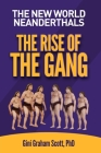 The New World Neanderthals: The Rise of the Gang Cover Image