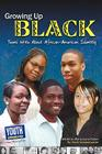 Growing Up Black: Teens Write about African-American Identity Cover Image