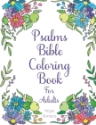 Psalms Bible Coloring Book For Adults: Scripture Verses To Encourage & Inspire As You Color Cover Image