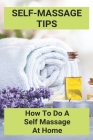 Self-Massage Tips: How To Do A Self Massage At Home: Lymphatic Facial Massage Skinny Confidential Cover Image