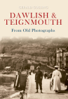 Dawlish & Teignmouth from Old Photographs Cover Image