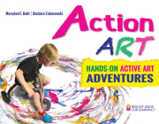 Action ART: HANDS-ON ACTIVE ART ADVENTURES (Bright Ideas for Learning (TM)) Cover Image