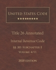 United States Code Annotated Title 26 Internal Revenue Code 2020 Edition §§381 - Subchapter E Volume 4/11 Cover Image