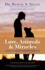 Love, Animals, and Miracles: Inspiring True Stories Celebrating the Healing Bond Cover Image