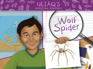Uliaq's Amazing Animals: Wolf Spider: English Edition Cover Image