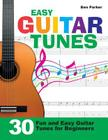 Easy Guitar Tunes: 30 Fun and Easy Guitar Tunes for Beginners Cover Image