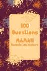 100 questions Maman raconte ton histoire: 70 Pages à compléter dans ce carnet - cadeau idéal pour noël, anniversaire, fête des mères - un moment de pa Cover Image