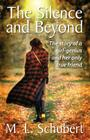 The Silence and Beyond: The Story of a Girl-Genius and Her Only True Friend Cover Image