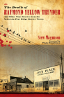 The Death of Raymond Yellow Thunder: And Other True Stories from the Nebraska–Pine Ridge Border Towns (Plains Histories) Cover Image
