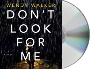 Don't Look for Me: A Novel Cover Image