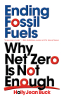 Ending Fossil Fuels: Why Net Zero Is Not Enough Cover Image