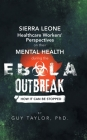 Sierra Leone Healthcare Workers' Perspectives on Their Mental Health During the Ebola Outbreak: How It Can Be Stopped Cover Image