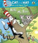 Hello, My Baby (Dr. Seuss/Cat in the Hat) Cover Image