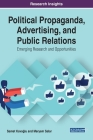 Political Propaganda, Advertising, and Public Relations: Emerging Research and Opportunities Cover Image