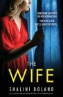 The Wife: An unputdownable psychological thriller with a breathtaking twist Cover Image