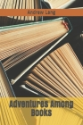 Adventures Among Books Cover Image