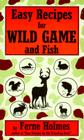 Easy Recipes for Wild Game & Fish Cover Image