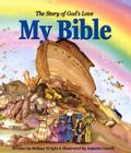 My Bible: The Story of God's Love Cover Image