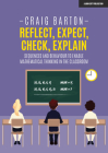 Reflect, Expect, Check, Explain: Sequences and Behaviour to Enable Mathematical Thinking in the Classroom Cover Image