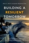 Building a Resilient Tomorrow: How to Prepare for the Coming Climate Disruption Cover Image