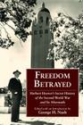 Freedom Betrayed: Herbert Hoover's Secret History of the Second World War and Its Aftermath (Hoover Institution Press Publication) Cover Image