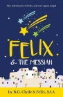Felix & The Messiah Cover Image