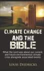 Climate Change and the Bible: What the Lord says about our current and future environmental climate crisis alongside associated events Cover Image