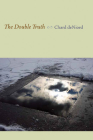 The Double Truth (Pitt Poetry Series) Cover Image