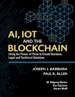 AI, IoT and the Blockchain: Using the Power of Three to create Business, Legal and Technical Solutions Cover Image