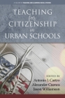 Teaching for Citizenship in Urban Schools (Teaching and Learning Social Studies) Cover Image
