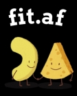 fit.af: Food Journal And Fitness Diary - Gift For Weight Loss - My Fitness Journal - Hardcover Book To Write In Diet Plans For Cover Image